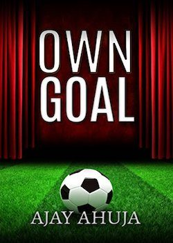 own goal ajay ahuja