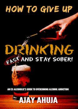 give up drinking ajay ahuja